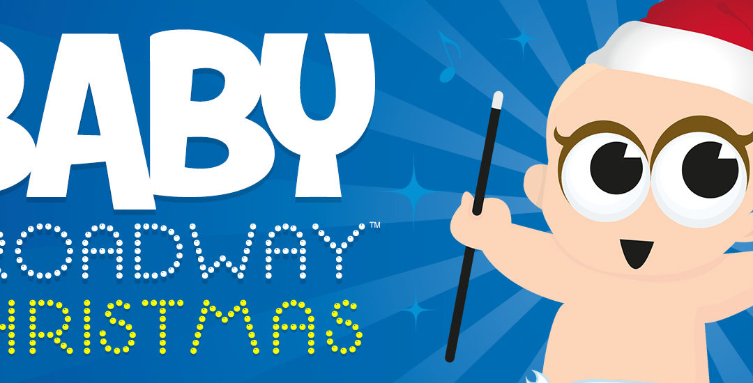 Baby Broadway Christmas concert | Sydenham | 11am | LAST FEW TICKETS